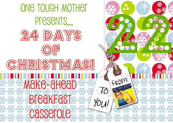 24 Days of Christmas – Day 22 – Make-Ahead Breakfast Casserole