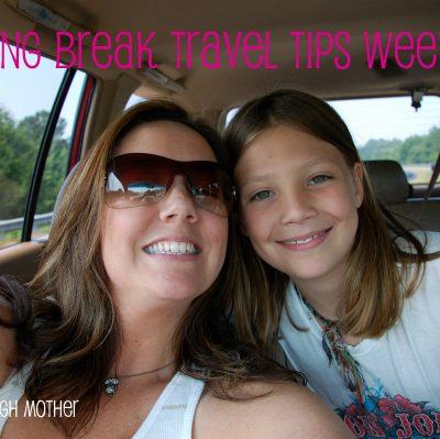 Spring Break Travel Tips {Week 1}
