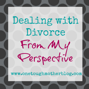 Dealing with Divorce – My Perspective – Part 2