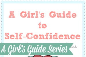 Girl's Guide to Self-Confidence
