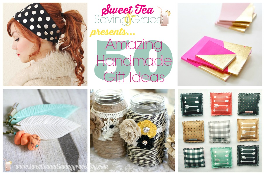 50 Handmade Gift Ideas  |  Sweet Tea & Saving Grace