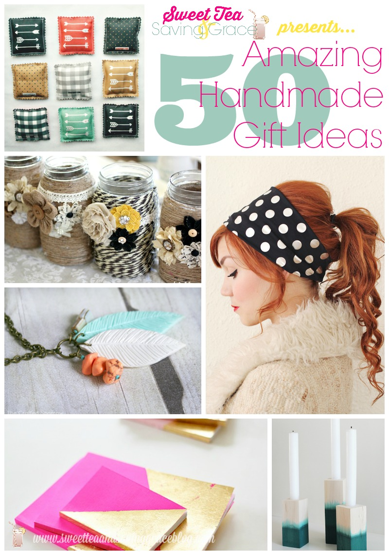 50 Handmade Gift Ideas    Sweet Tea & Saving Grace