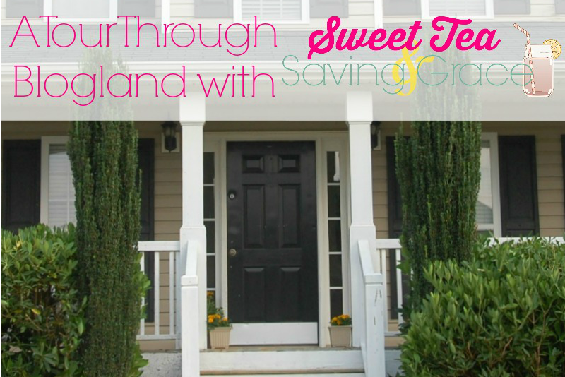 A Tour Through Blogland | Sweet Tea & Saving Grace