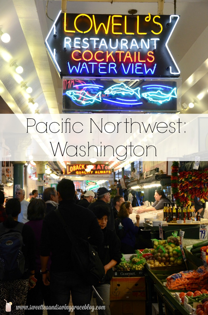 Pacific NW - Washington | Sweet Tea & Saving Grace