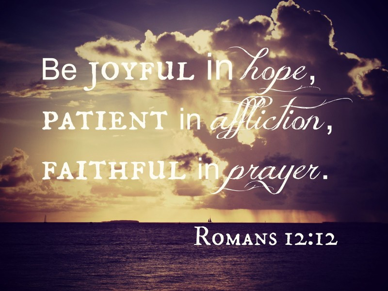be-joyful-in-hope-patient-in-affliction-faithful-in-prayer-bible-quote
