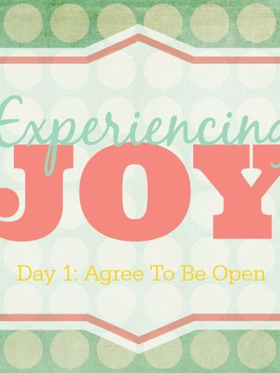 Agree To Be Open – Experiencing Joy