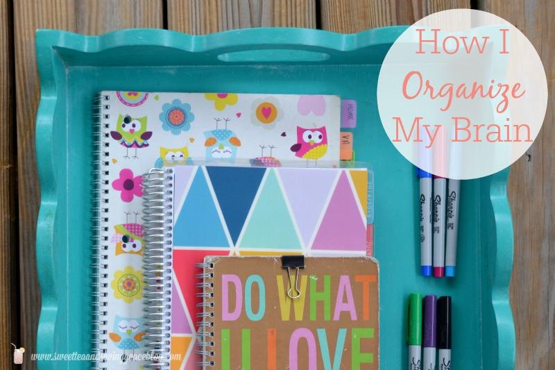 How I Organize My Brain | Sweet Tea & Saving Grace
