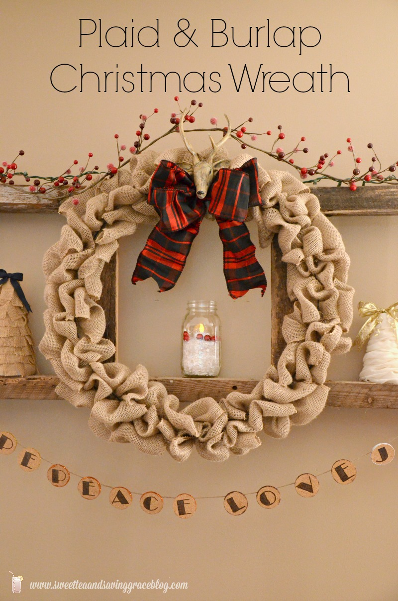 Burlap and Plaid Christmas Wreath | Sweet Tea & Saving Grace