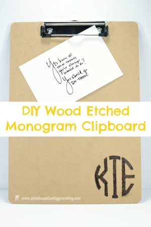DIY Wood Etched Monogram Clipboard | Sweet Tea & Saving Grace