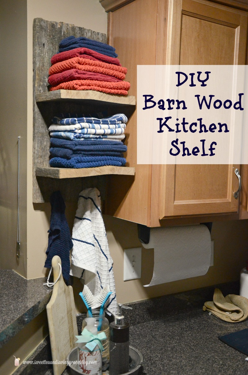 DIY Barn Wood Kitchen Shelf  |  Sweet Tea & Saving Grace