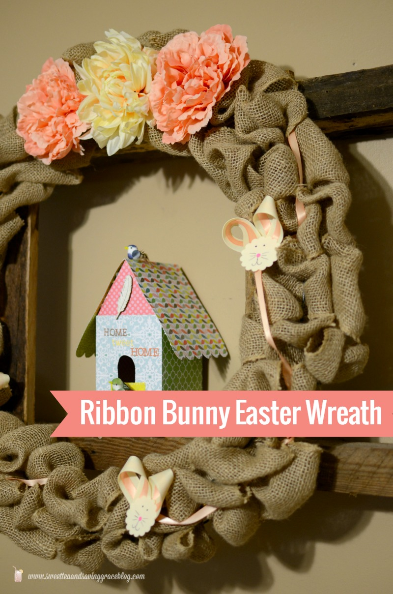 DIY Ribbon Bunny Easter Wreath | Sweet Tea & Saving Grace