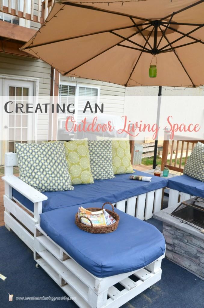 Creating an Outdoor Living Space   Sweet Tea & Saving Grace