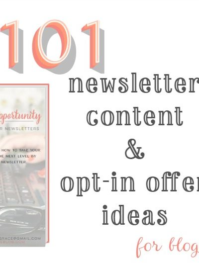 101 Newsletter Content & Opt-In Offer Ideas for Bloggers