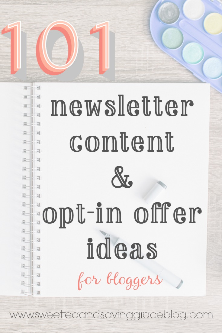 101 Newsletter Content & Opt-In Offer Ideas for Bloggers in Every Niche  |  Sweet Tea & Saving Grace