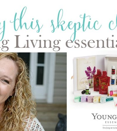 Why This Skeptic Chose Young Living Essential Oils