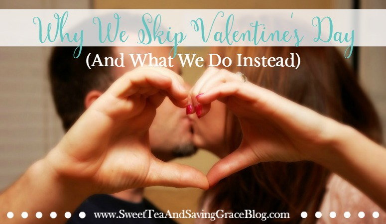 Why We Skip Valentine's Day (And What We Do Instead)