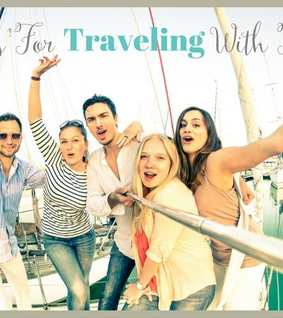 5 Tips on Traveling With Friends