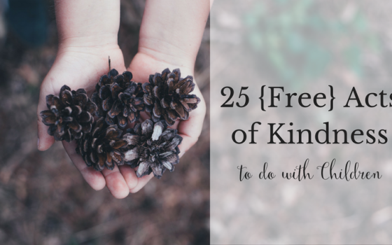 25 {Free} Acts of Kindness to do with Children
