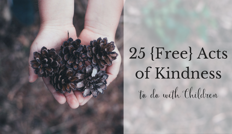 25 Free Acts of Kindness to do with Children