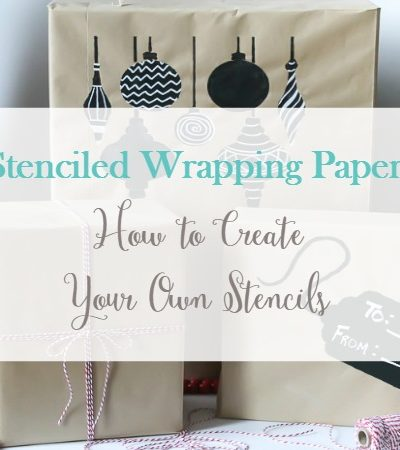 Stenciled Wrapping Paper: How to Create Your Own Stencils