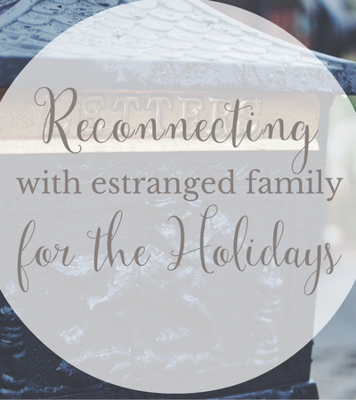 Reconnecting with Estranged Family for the Holidays
