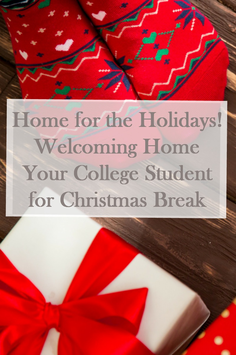 Home for the Holidays! Welcoming your college student back home for Christmas break!
