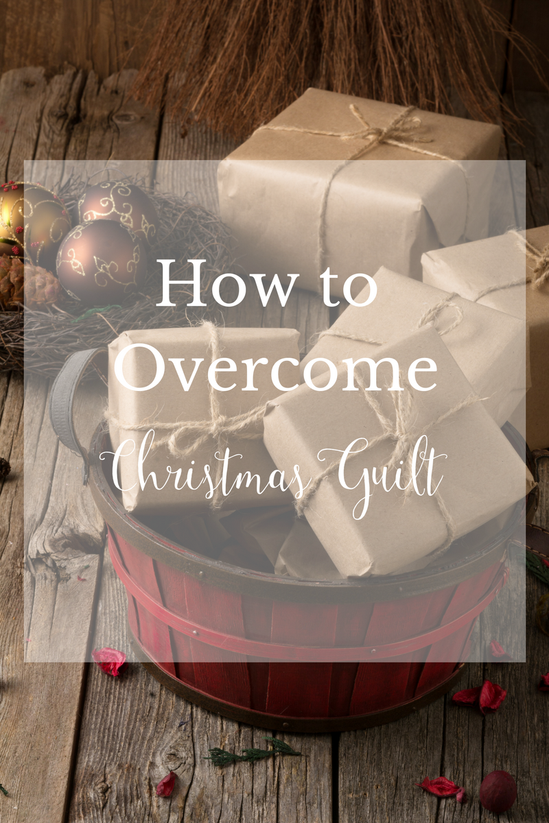 How to Overcome Christmas Guilt