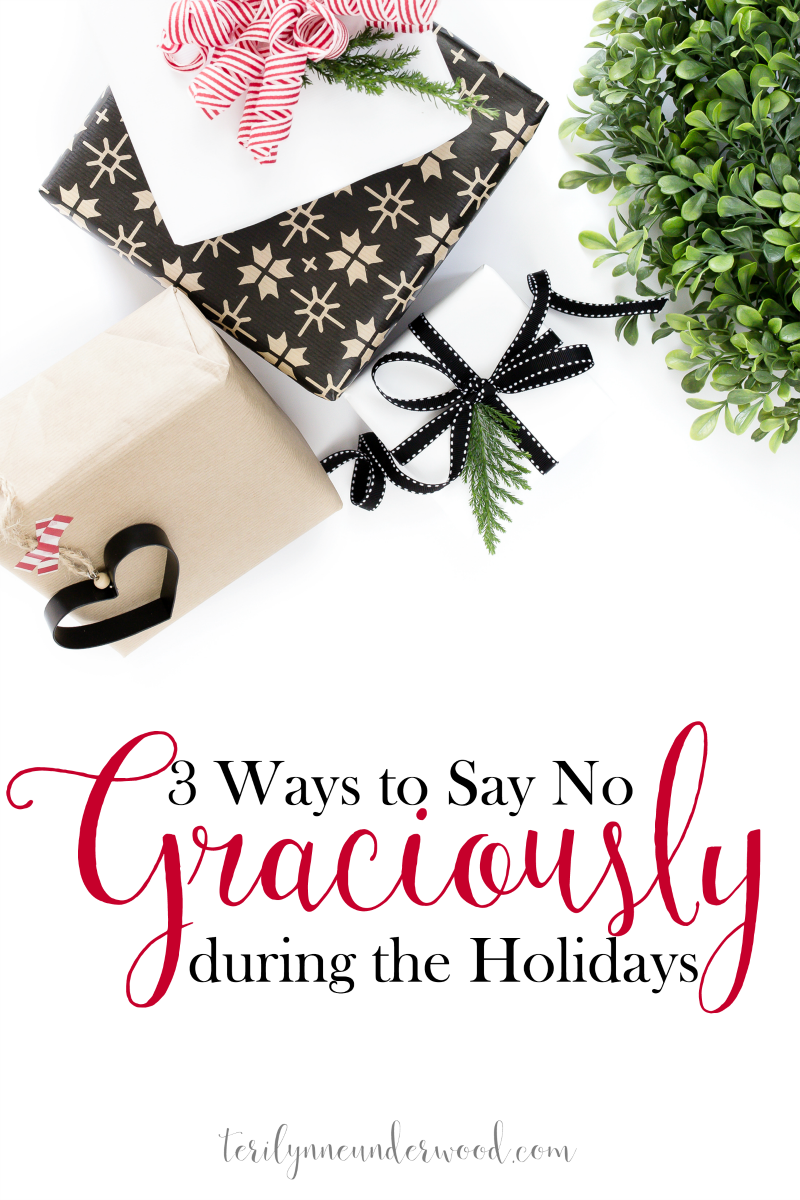 Feeling the stress of holiday expectations? Learn 3 ways to say no graciously during the holidays.