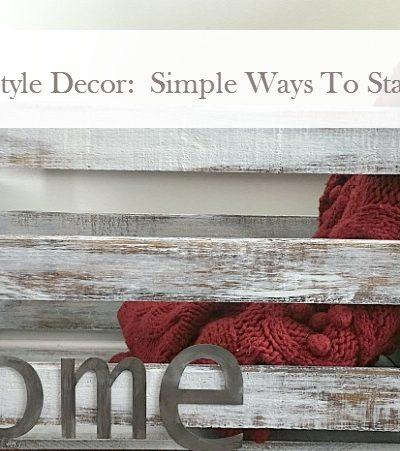 Farmhouse Style Decor:  Simple Ways To Stash Your Stuff