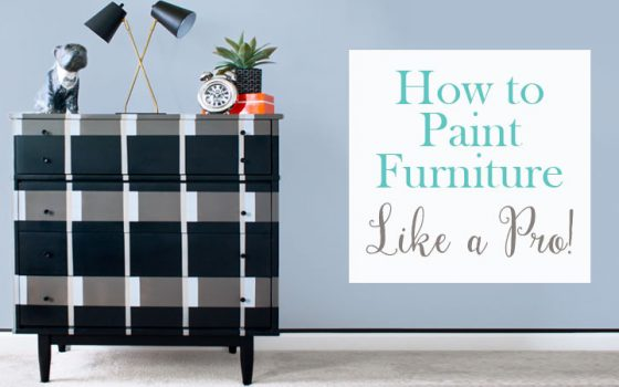 How to Paint Furniture Like a Pro
