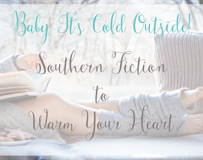 Southern Fiction to Warm Your Heart