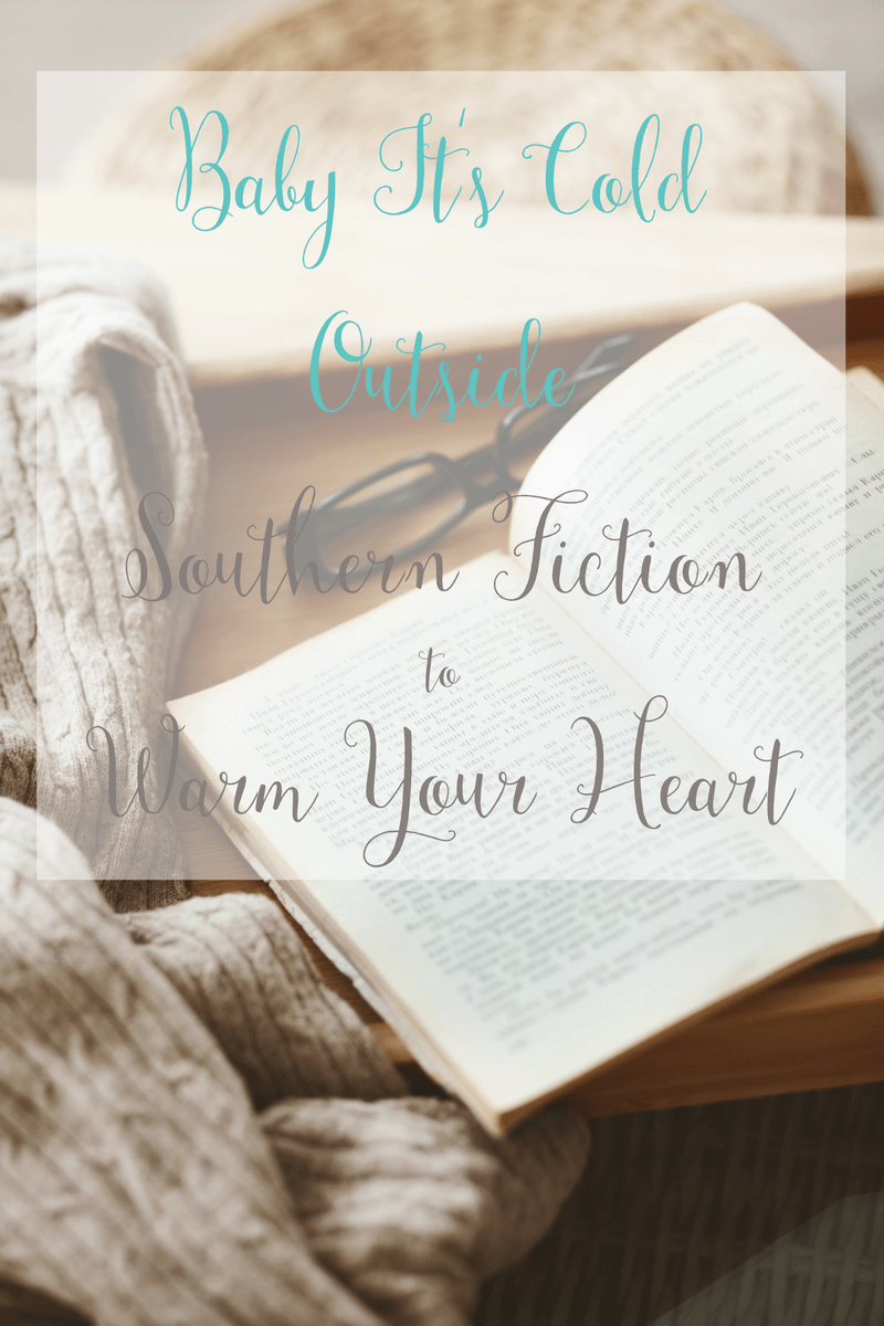 Southern Fiction to lift your spirits and warm your heart!