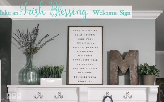 Make an Irish Blessing Welcome Sign with these Easy Tips