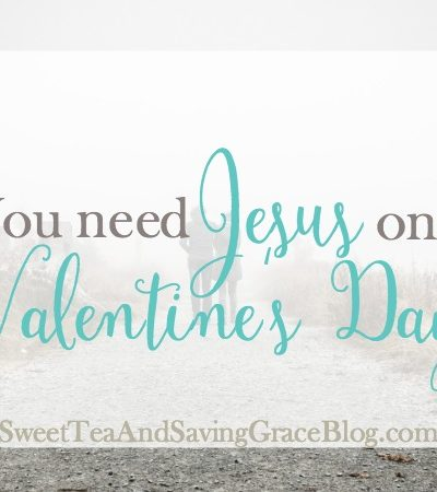 You Need Jesus on Valentine's Day