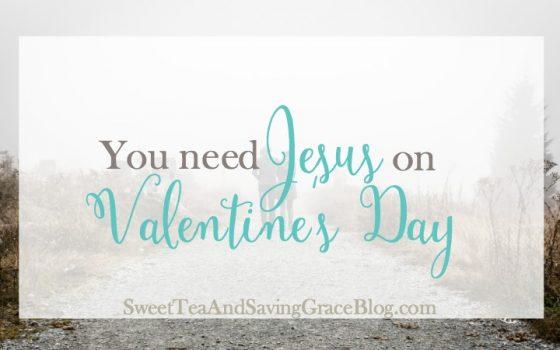 You Need Jesus on Valentine's Day