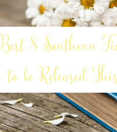 The Best 8 Southern Fiction Novels to be Released This Year