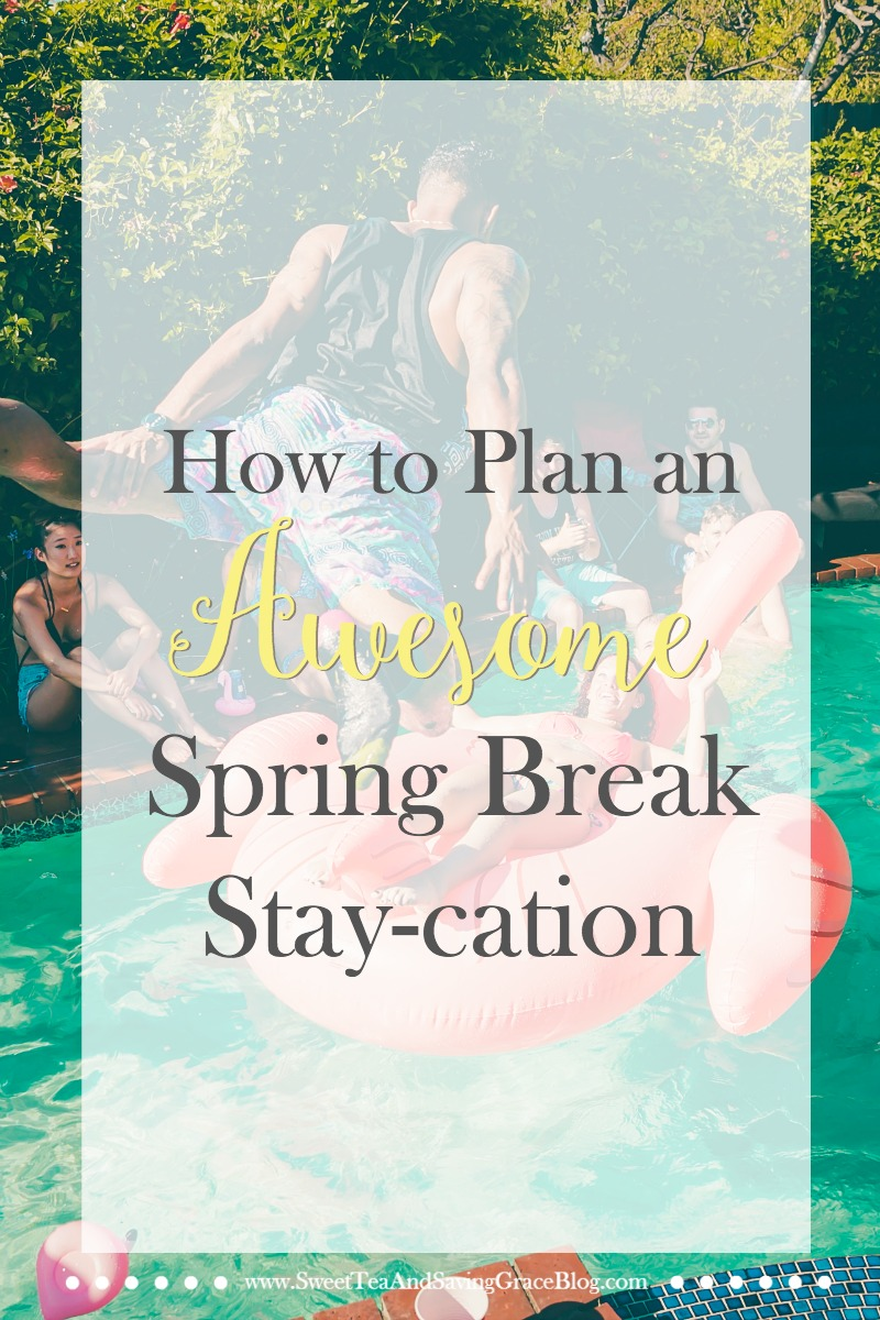 Planning a Spring Break Stay-cation? Make it fun for the whole family and a memorable experience with these tips. Plus, check out the list of Spring Break activities to get you started on your planning!