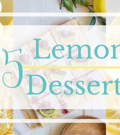 15 Delicious & Refreshing Lemon Desserts