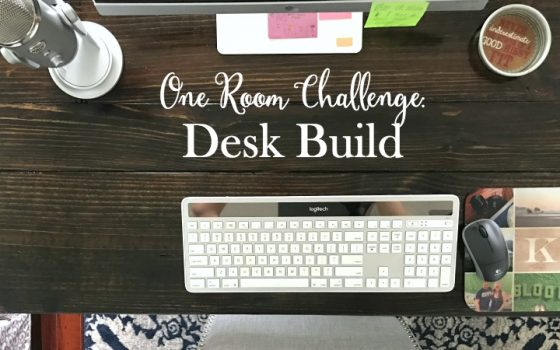 One Room Challenge: Week 4 (Custom Desk Build)