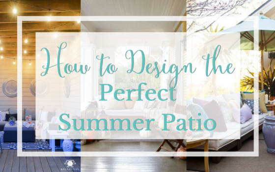 How to Design the Perfect Summer Patio