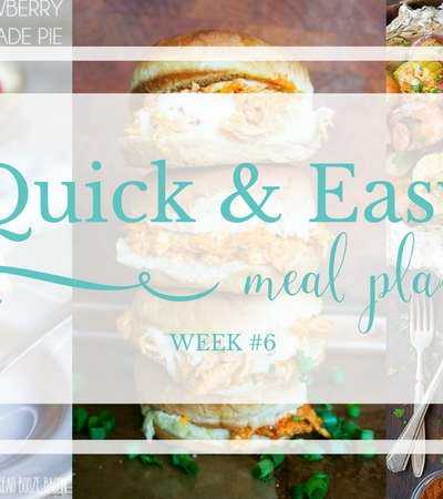 Quick & Easy Meal Plan #6