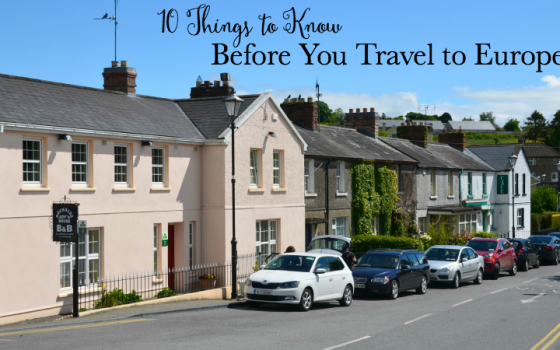 10 Things to Know Before You Travel to Europe
