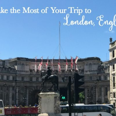 How to Get the Most from a Trip to London, England