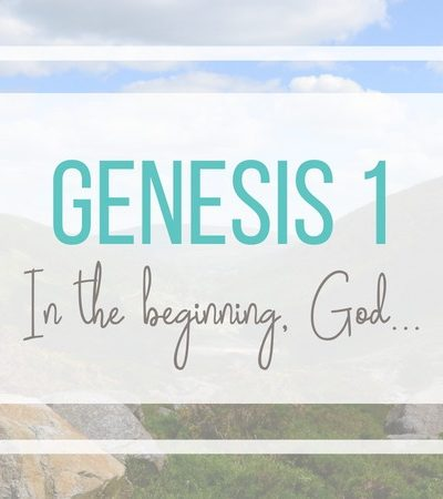 Genesis 1: In the beginning God…