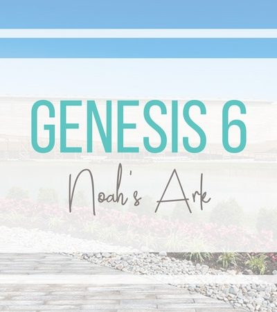 Genesis 6: Man's Corruption and Noah's Ark