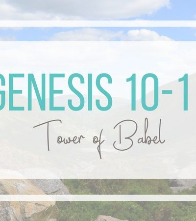 Genesis 10-11: Table of Nations and Tower of Babylon