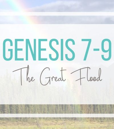 Genesis 7-9: The Flood and God's Promise