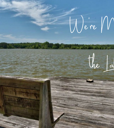 We're Moving to the Lake!