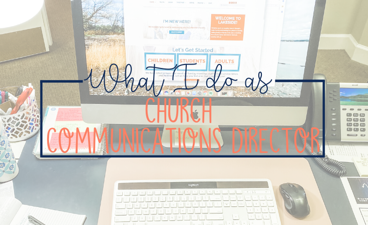 I'm a church communications director. Even people at my own church wonder what I do, so I'm sharing my responsibilities and projects that I work on in my day-to-day.